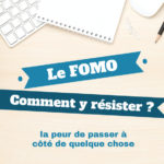 FOMO : comment y résister